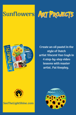 Blue background with yellow block containing Sunflowers Art Project DVD. Text overlay: Create an oil pastel in the style of Dutch artist Vincent Van Gogh in 4 step-by-step video lessons with master artist, Pat Knepley. See the Light Shine