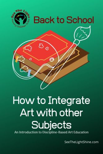 Green background with cartoonish books, art palette, and paintbrush. Text overlay: How to Integrate Art with other Subjects. An Introduction to Discipline-Based Art Education. See the Light Shine