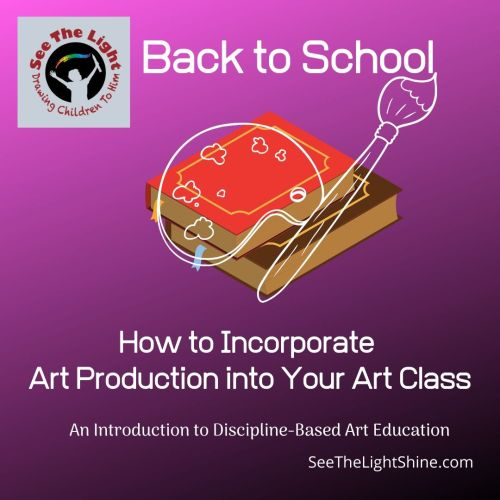 Purple background with books, paintbrush, and Artist Palette. Text overly: How to Incorporate Art Production into Your Art Class. See the Light Art