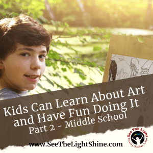 Boy outside drawing. Text overlay: Kids Can Learn about Art and Have Fun Doing It, Part 2 – Middle School. See the Light