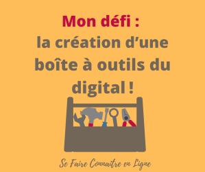 Mon défi : la création d'une boîte à outils du digital!