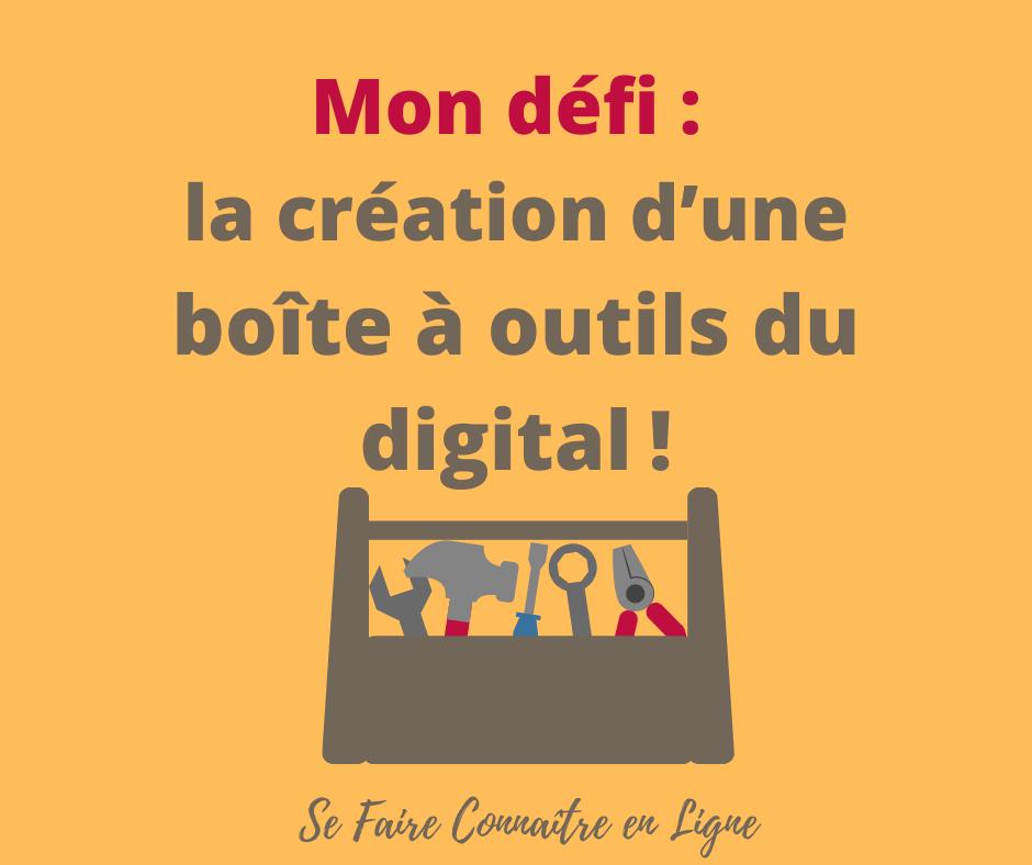 You are currently viewing Mon défi : la création d'une boîte à outils du digital!