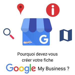 Pourquoi devez-vous créer votre fiche Google My Business?