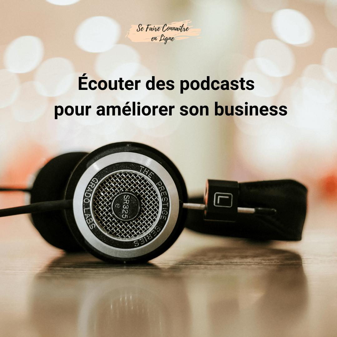 Écouter des podcasts pour améliorer son business