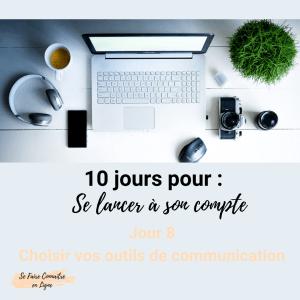 10 jours pour se lancer à son compte Jour 8 Choisir vos outils de communications