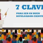 7 CLAVES para ser un buen DIVULGADOR científico