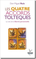 les quatre accords Toltèques
