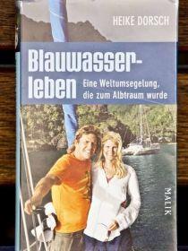 """""""Blauwasserleben"""" von Heike Dorsch erscheint am 10. September im Malik-Verlag. 288 Seiten, 19,99 Euro"""