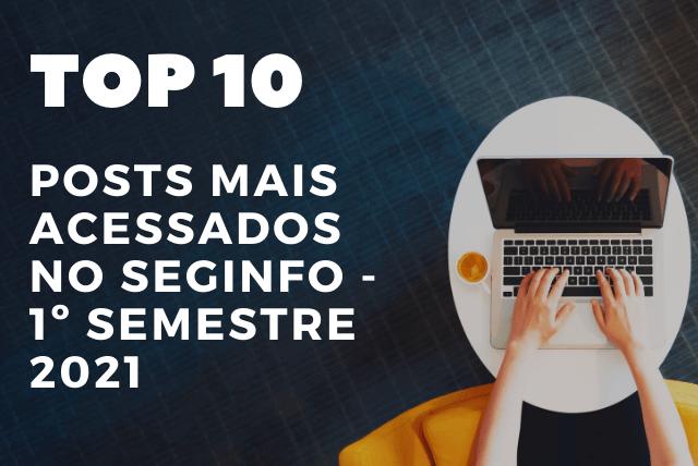 segurança da informação seginfo blog 10 posts mais acessados cibersegurança empresa