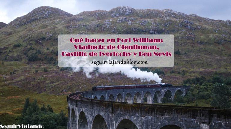 Qué hacer en Fort William - Viaducto de Glenfinnan - Seguir Viajando