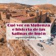 Qué hacer en Sigüenza e historia de las Salinas de Imón - Seguir Viajando