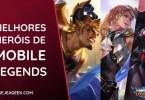 Melhores Heróis de Mobile Legends