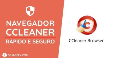 CCleaner Browser: Um navegador rápido e seguro para Windows