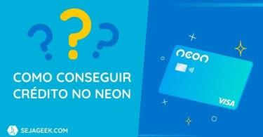 Como conseguir o Cartão de Crédito Neon