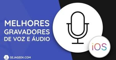 5 Melhores Apps Gravadores de Voz para iPhone