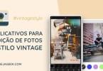 Apps para Edição de Fotos estilo Vintage