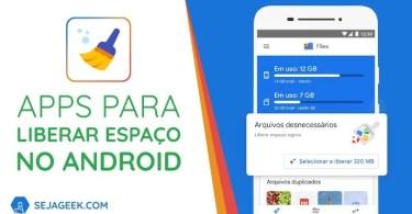 Apps para liberar espaço no Android