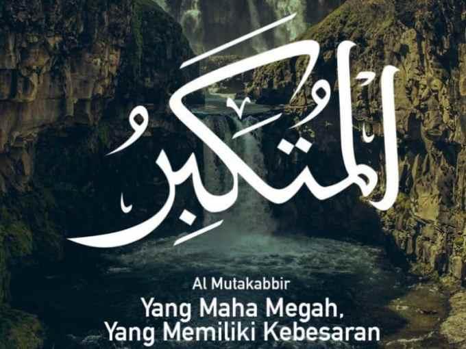 Al Mutakabbir Yang Maha Megah, Yang Memiliki Kebesaran