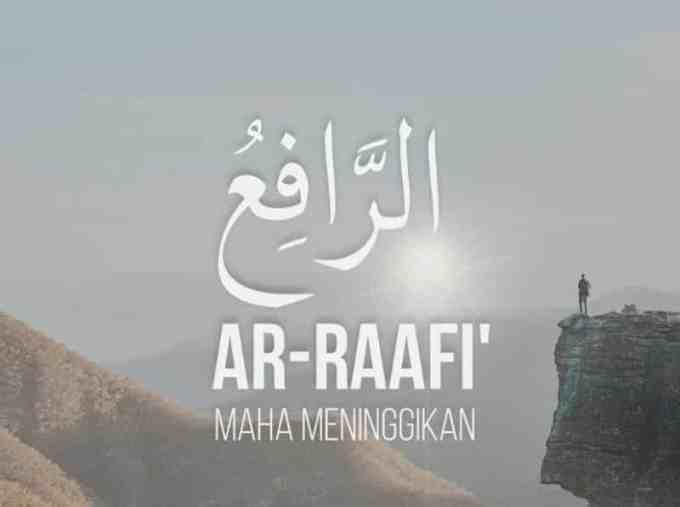 Ar Raafi' Yang Maha Meninggikan