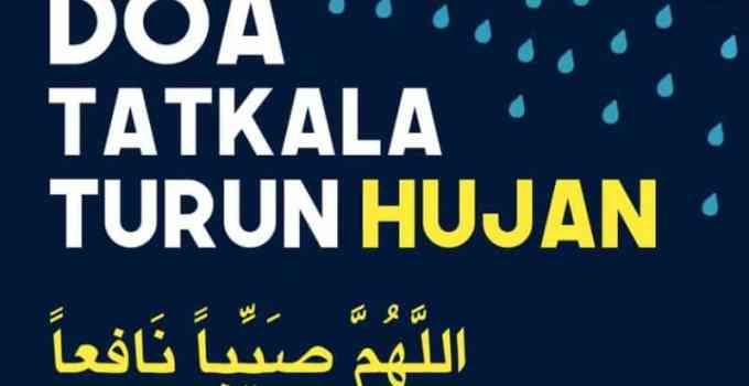 Bacaan Doa Ketika Hujan Turun Beserta Arti, Latin dan Arab 1