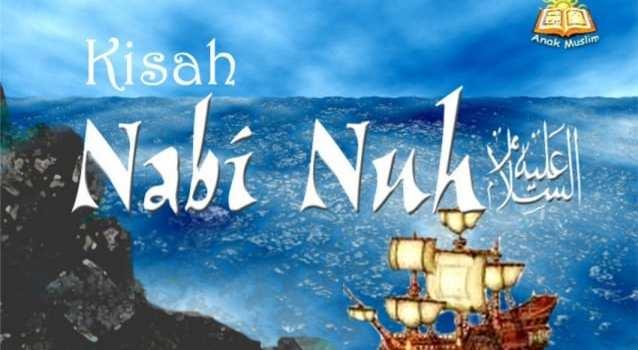 Kisah Nabi Nuh AS : Biografi, Silsilah, Kisah kisah Penting 26