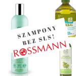 SZAMPONY bez SLS ROSSMAN – jakie szampony naturalne kupić?