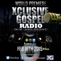 Xclusive Gospel Launches Internet Radio | Feb 16th