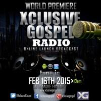 Xclusive Gospel Launches Internet Radio | Feb 16th