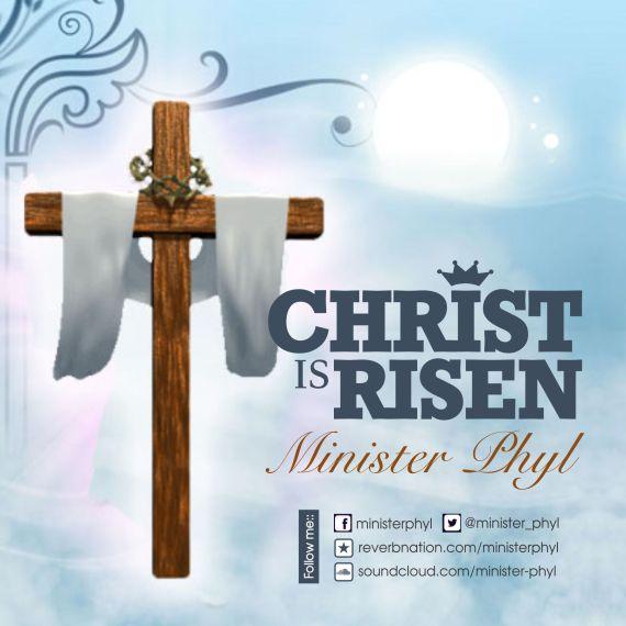 Christ is risen, Minister Phyl