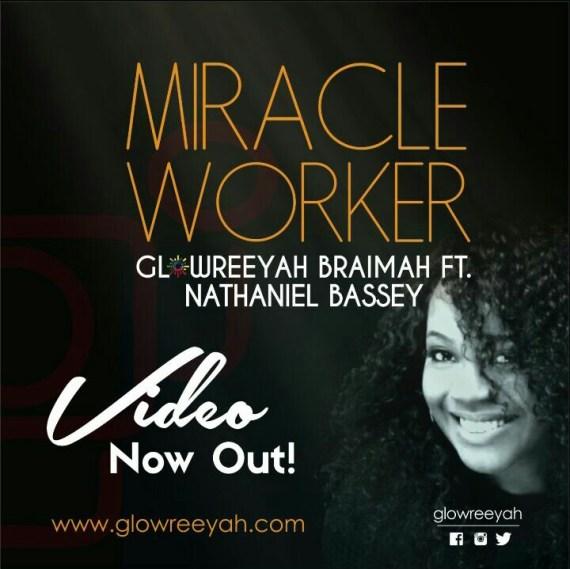 Glowreeyah Braimah, Miracle Worker, Nathaniel Bassey