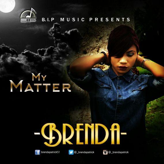 Brenda, My matter