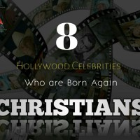 8 Hollywood Celebs Who Are Born Again Christians