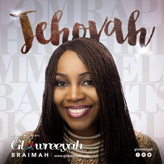 Glowreeyah Braimah Jehovah,