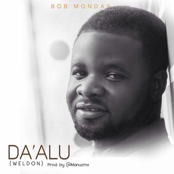 Bob Monday, Daalu