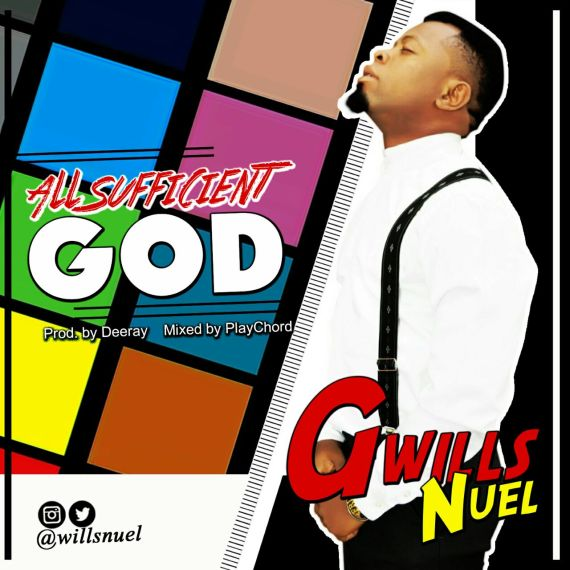 Gwills Nuel, All sufficient God