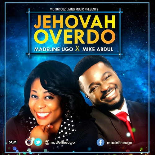 Jehovah Over-do, Madeline Ugo, Mike Abdul