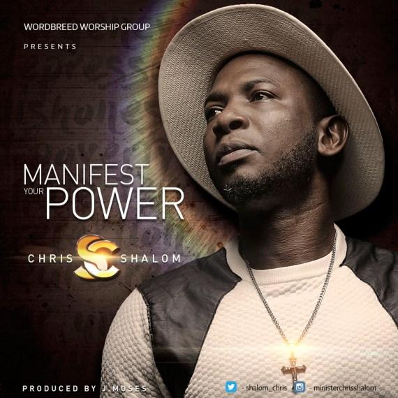 chris shalom - manifest your power