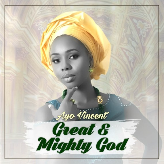 Ayo Vincent, great and mighty God