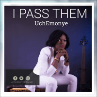 #SelahMusic: UchEmonye | I Pass Them [@Uchemonyemusic]