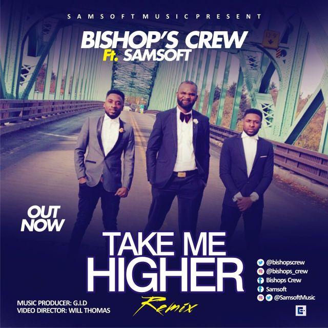 BISHOP'S CREW FT. SAMSOFT - TAKE ME HIGHER