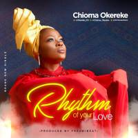#SelahFresh: Chioma Okereke | Rhythm Of Your Love [@Okereke_chi]