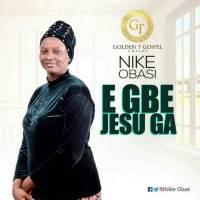 #SelahMusicVid: Nike Obasi | E Gbe Jesu Ga ( Lift Jesus Higher ) | @Nike_oba