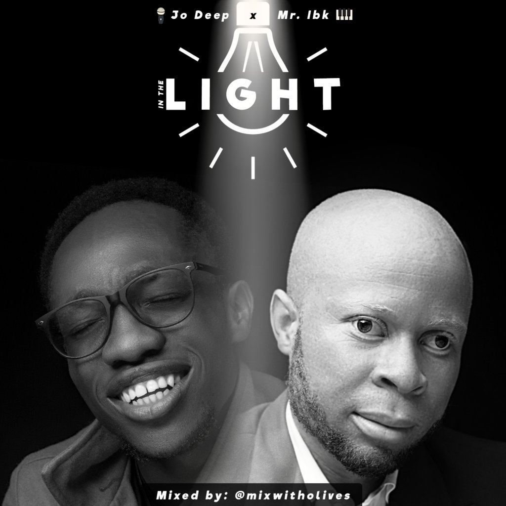 #SelahMusic: Jo Deep | In The Light | Feat. Mr. Ibk [@iamjodeep]