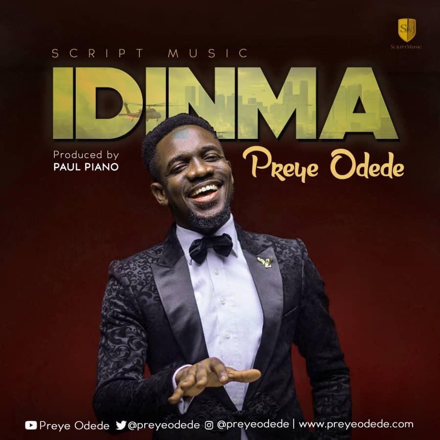 #SelahMusic: Preye Odede | Idinma | Prod. By Paul Piano [@preyeodede]