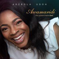 "#SelahMusic: Adebola Udoh Debuts With ""Awamaridi"" | @AdebolaUdoh"