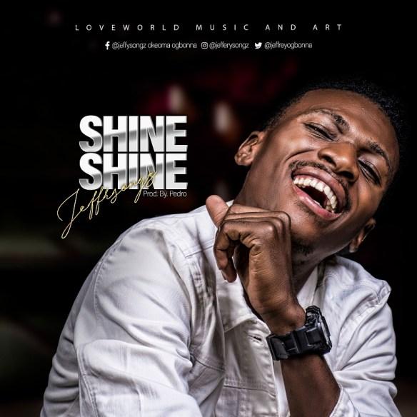 Download Music: Jeffery Songz   Shine Shine [@jeffreyogbonna]