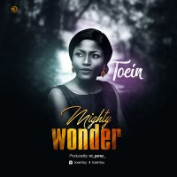 #SelahMusic: Toein | Mighty Wonder [@toeintoy]