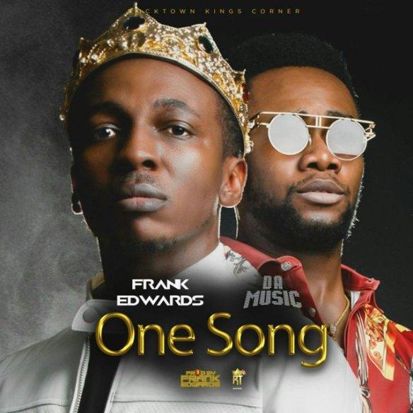 Download Music: Frank Edward | One Song | Feat. Da Music [@frankrichboy]