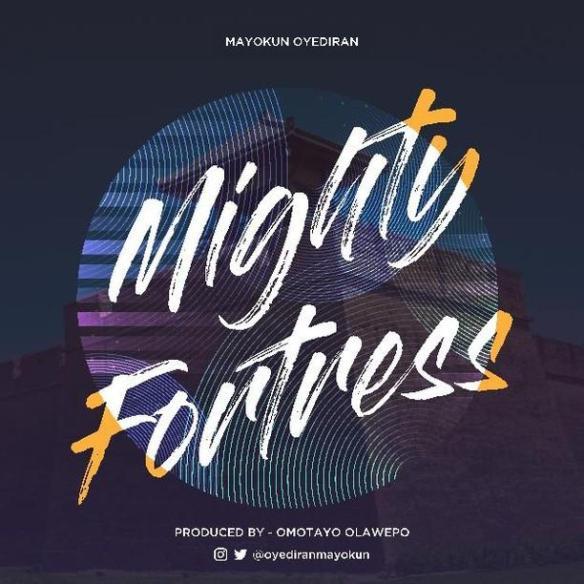 Download Music: Mayorkun Oyediran – Mighty Fortress