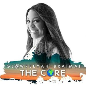 Glowreeyah Braimah The Core, Review Glowreeyah
